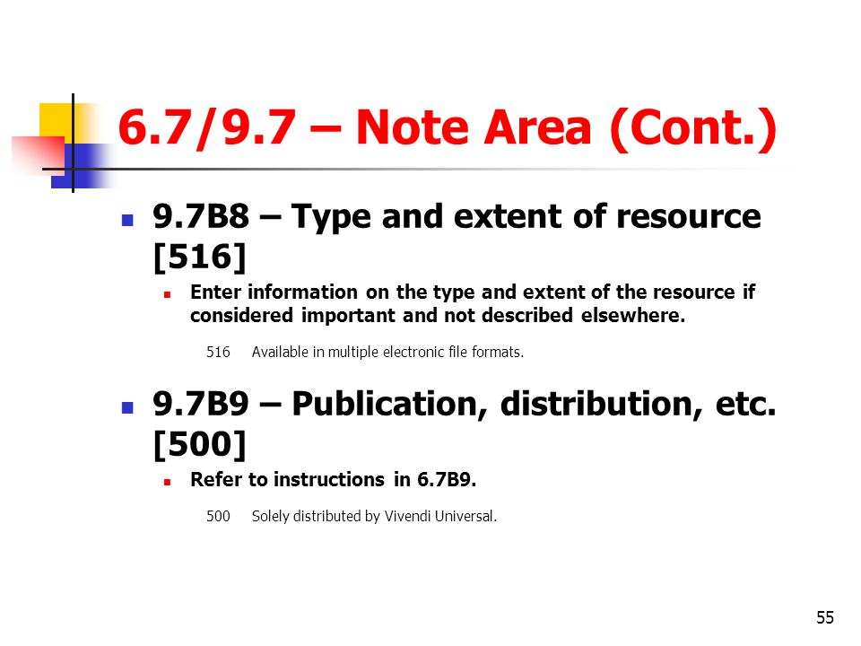 6.7/9.7 – Note Area (Cont.) 9.7B8 – Type and extent of resource [516]